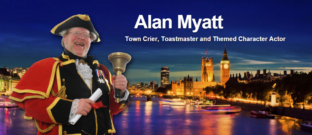 Alan Myatt, Town Crier, Toastmaster and Themed Character Actor